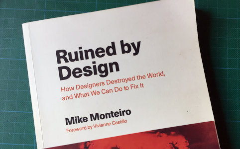 Ruined by design, Mike Monteiro [Biblioteca Amnesia]