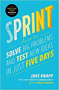Sprint. How to solve big problems and test new ideas in just five days Book Cover