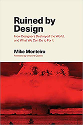 Ruined by design. How designers destroyed the world, and whath we can do to fix it. Book Cover