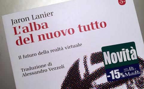 Jaron Lanier: L'alba del nuovo tutto [Biblioteca Amnesia]