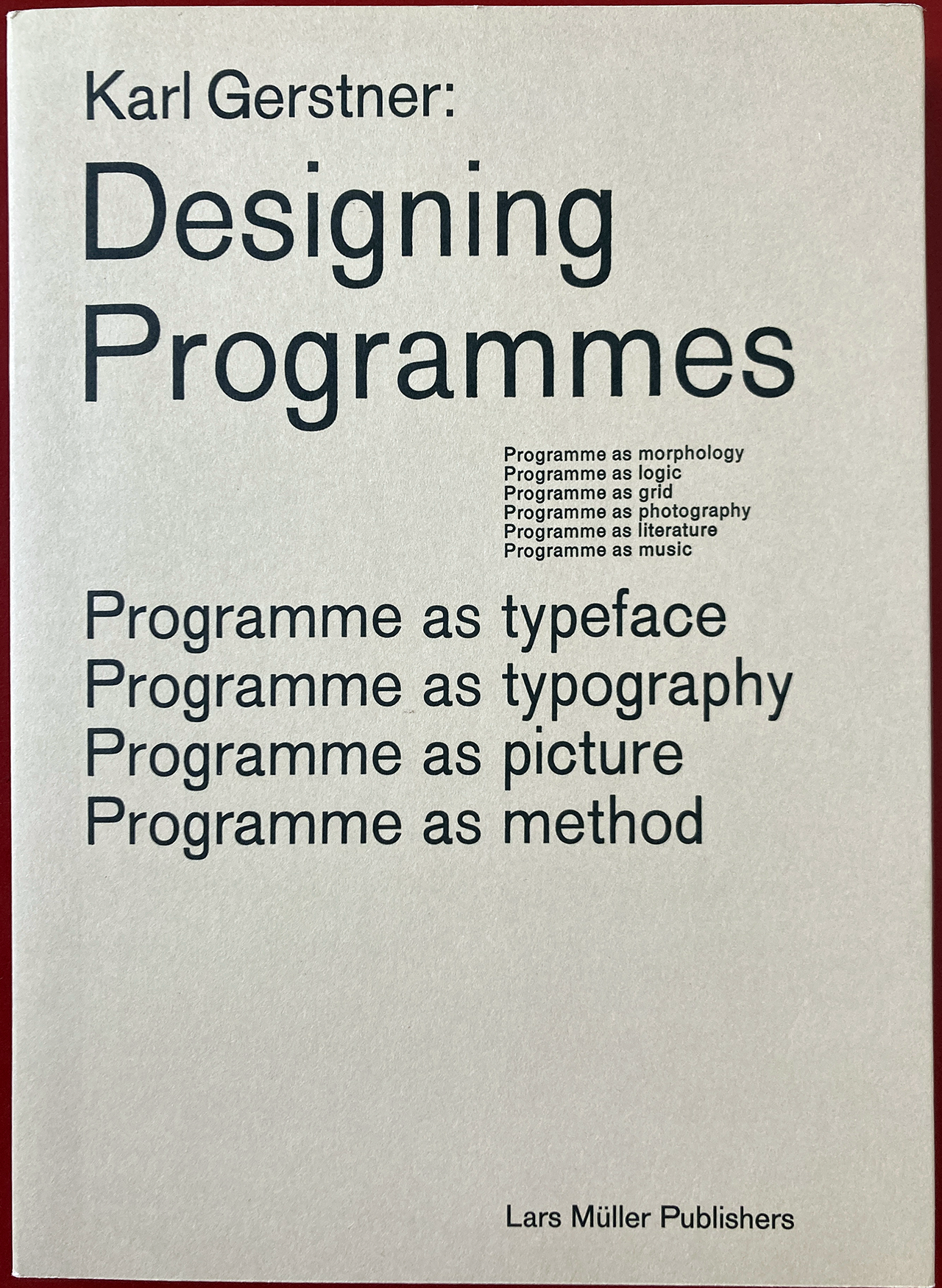 designing Programmers. Programme as morphology. Programme as logic. Programme as grid. Programme as photography. Programme as literature. Programme as music Book Cover