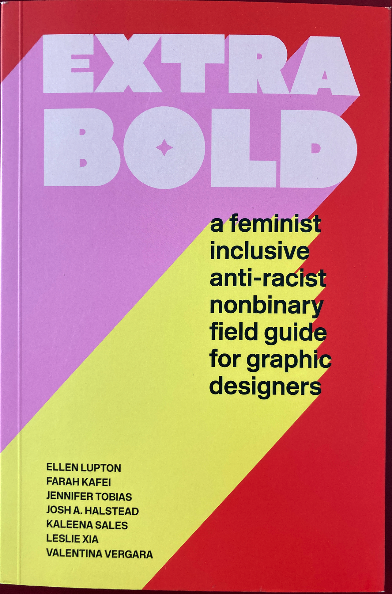 Extra bold a feminist inclusive anti-racist nonbinary filed guide for graphic designers Book Cover